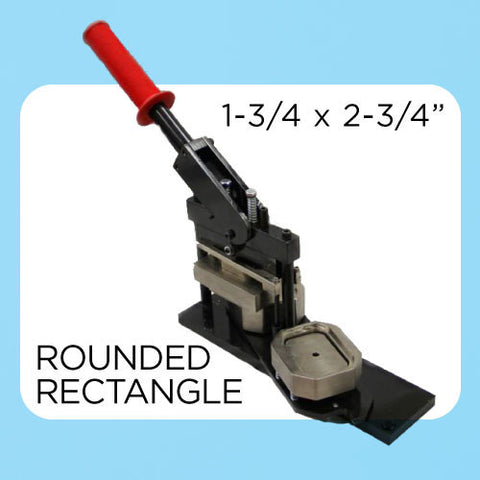 1.75 x 2.75 inch rounded corner button maker