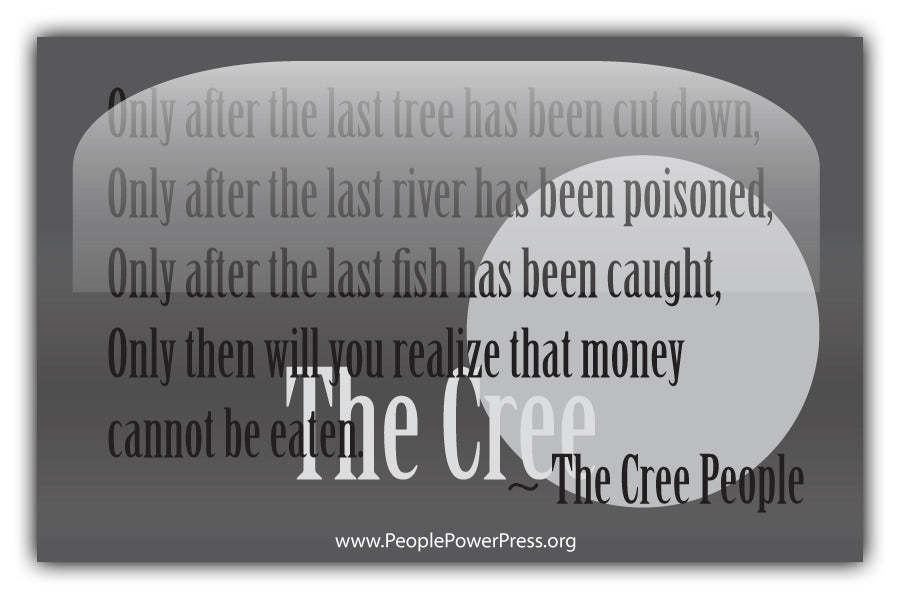 The Cree People Quote - Only after the last tree has been cut down... - Grey