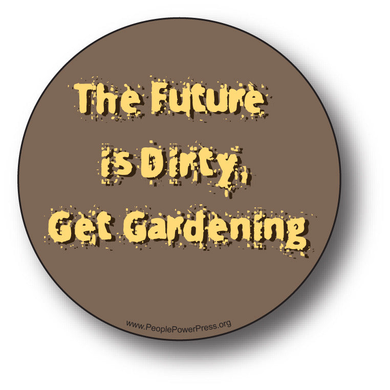 The Future Is Dirty, Get Gardening