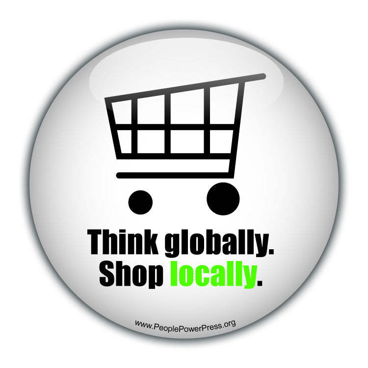 Think Globally. Shop Locally.