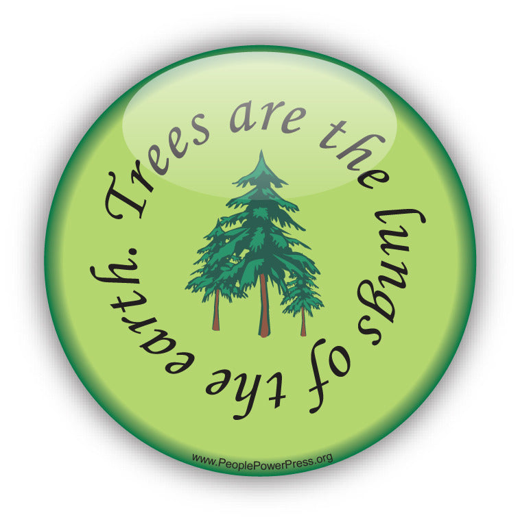 Trees Are The Lungs Of The Earth - Evergreens - Environmental Button