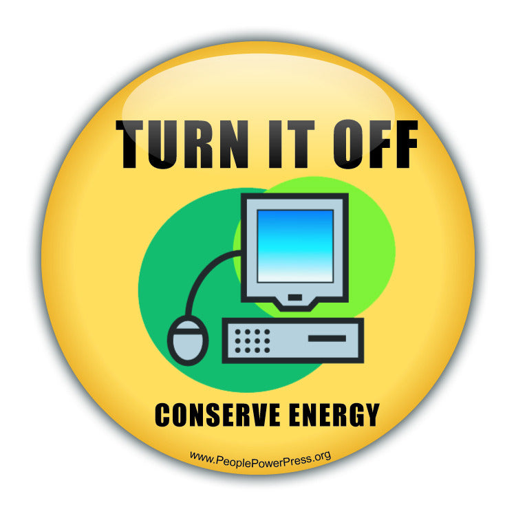 Turn It Off! Conserve Energy - Conservation Button