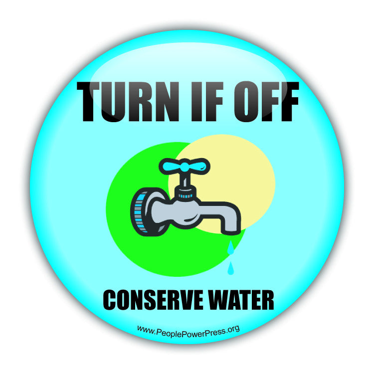 Turn It Off! Conserve Water - Water Tap - Conservation Button
