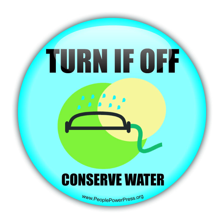 Turn It Off! Conserve Water - Water - Conservation Button