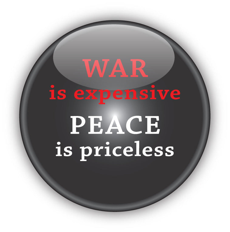 War is Expensive, Peace is Priceless - Peace Button