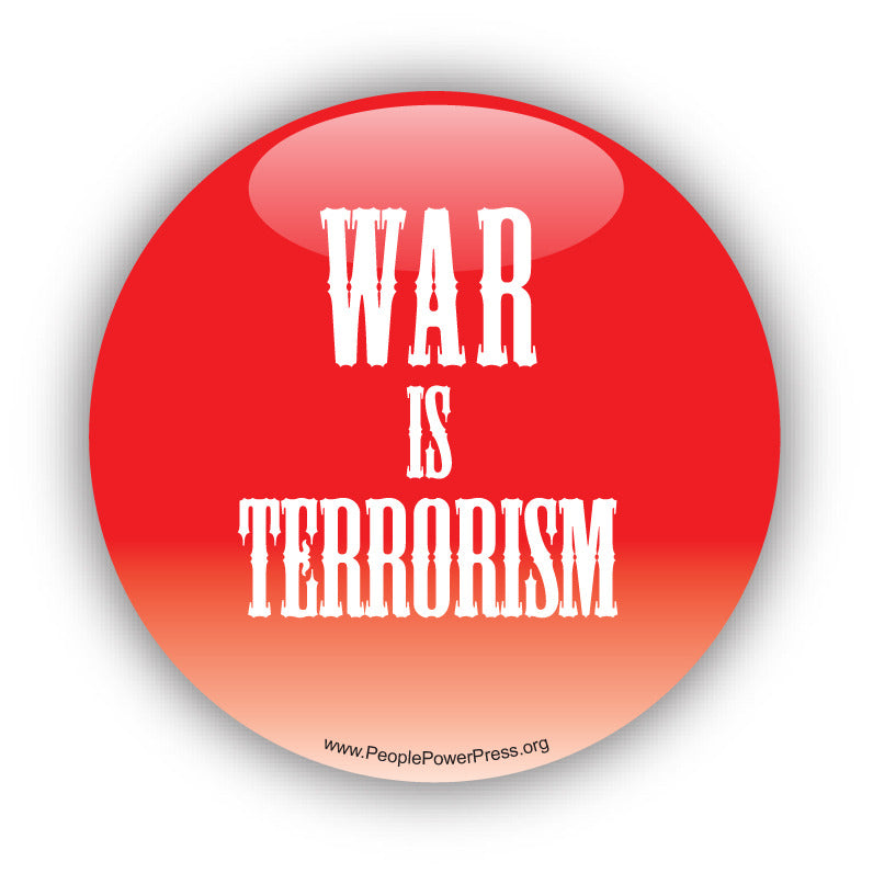 War Is Terrorism - Civil Rights Button