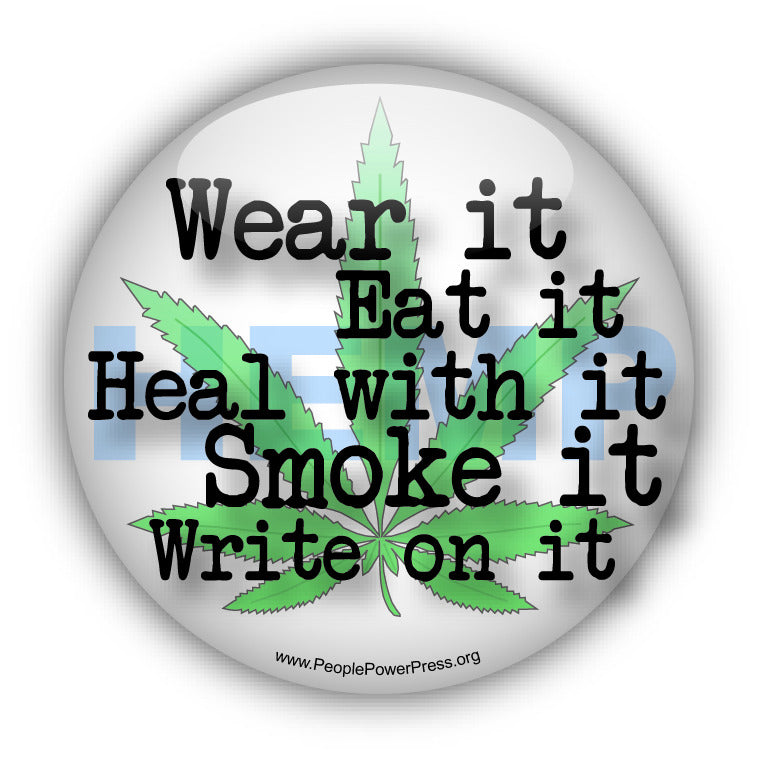 Wear It, Eat It, Heal With It, Smoke It, Write On It - Quality of Life