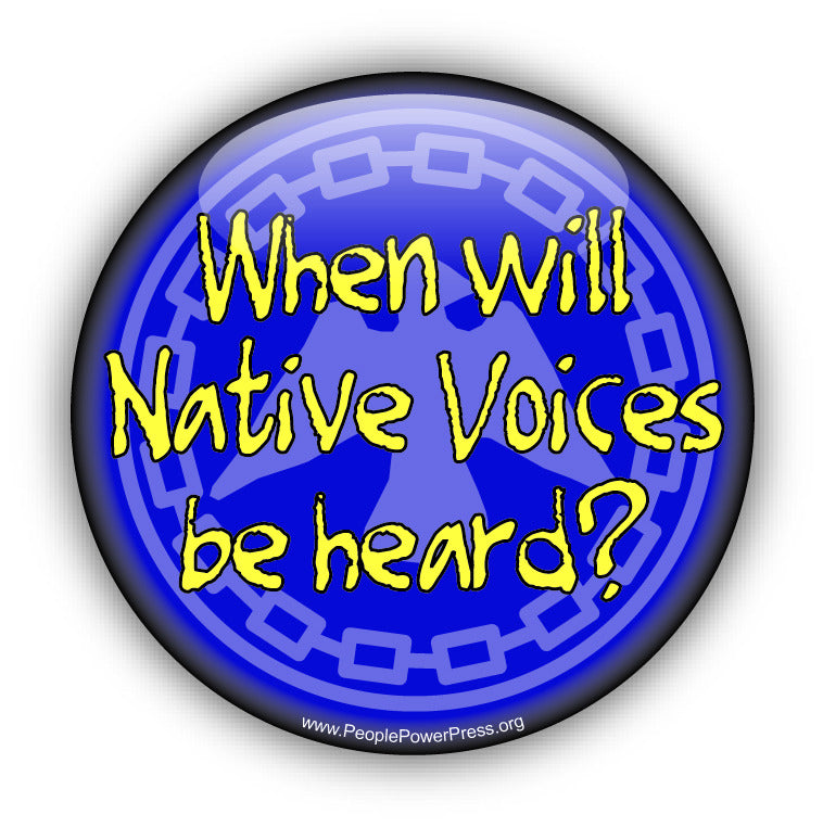 When Will Native Voices Be Heard? - First Nation Solidarity