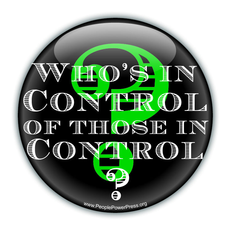 Who's In Control Of Those In Control? - Anti-Corporate Design