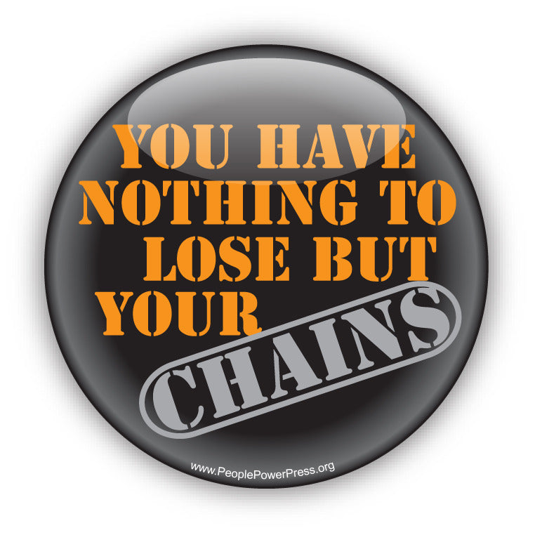 You have nothing to lose but your chains critical button design services