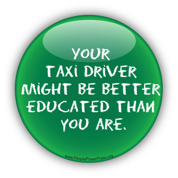Your Taxi Driver Might Be Better Educated Than You Are.