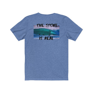 The Stoke is Real Tee
