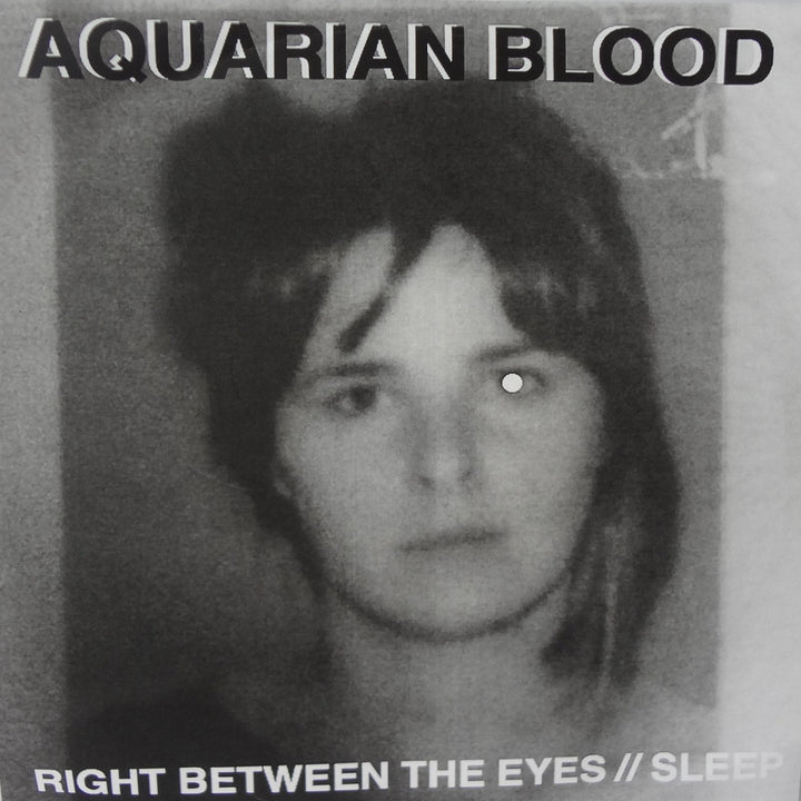 "Aquarian Blood (US) - Right Between Yer Eyes/Sleep (7"" Single)"