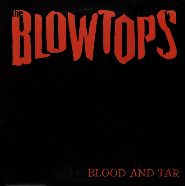 "Blowtops, The (US) - Blood & Tar (10"" LP)"