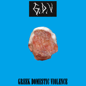 G.D.V - Greek Domestic Violence (CS EP)