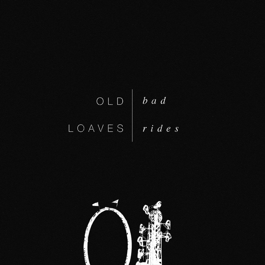 Old Loaves - Bad Rides (EP)