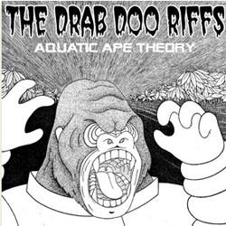 Drab Doo Riffs - Aquatic Ape Theory (EP)