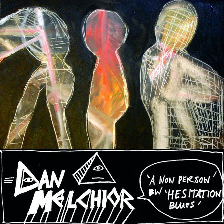 "Melchior, Dan (UK/US) - A Non Person/Hesitation Blues (7"" Single)"