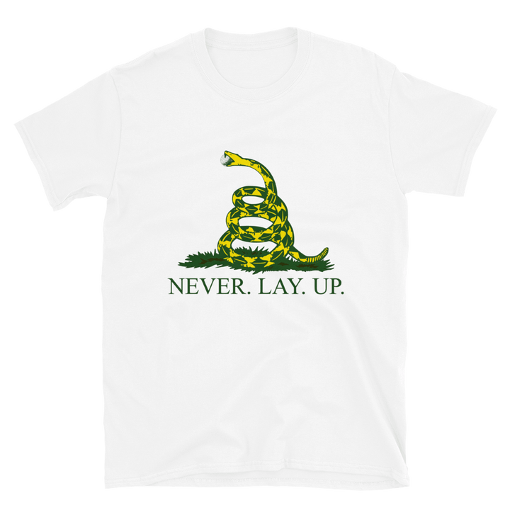 Never. Lay. Up. T-Shirt