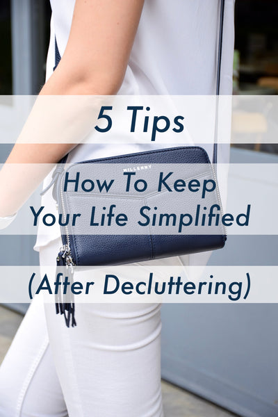 5 Tips On How To Keep Your Life Simplified  (After Decluttering)