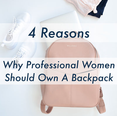 4 Reasons Why Professional Women Should Own A Backpack