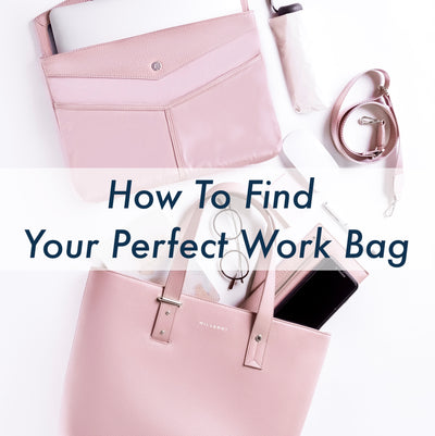 How To Find Your Perfect Work Bag