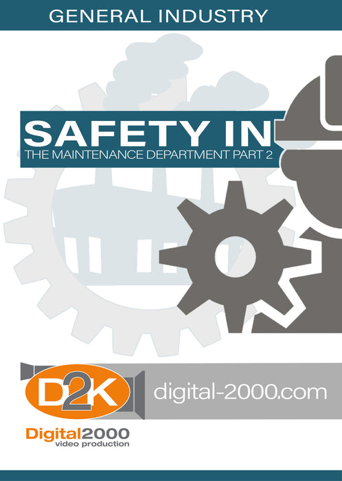 Safety In The Maintenance Department Part 2 (Manufacturing)