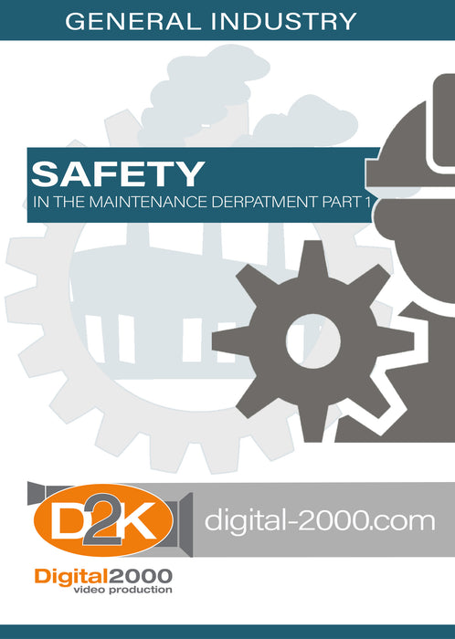 Safety In The Maintenance Department Part 1 (Manufacturing)
