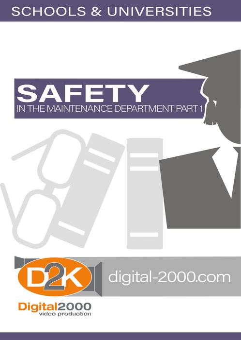 Safety In The Maintenance Department Part 1 (Schools)