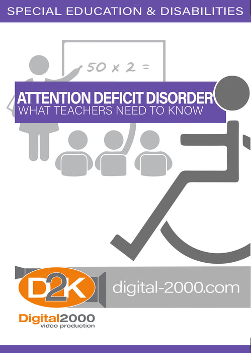 Attention Deficit Disorder - What Teachers Need To Know