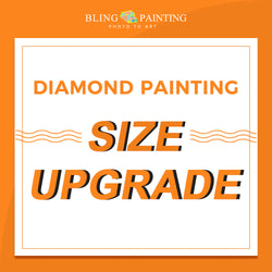 Diamond Painting Size Upgrade - BlingPainting