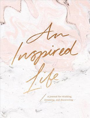 an inspired life a journal for thinking, dreaming and discovering