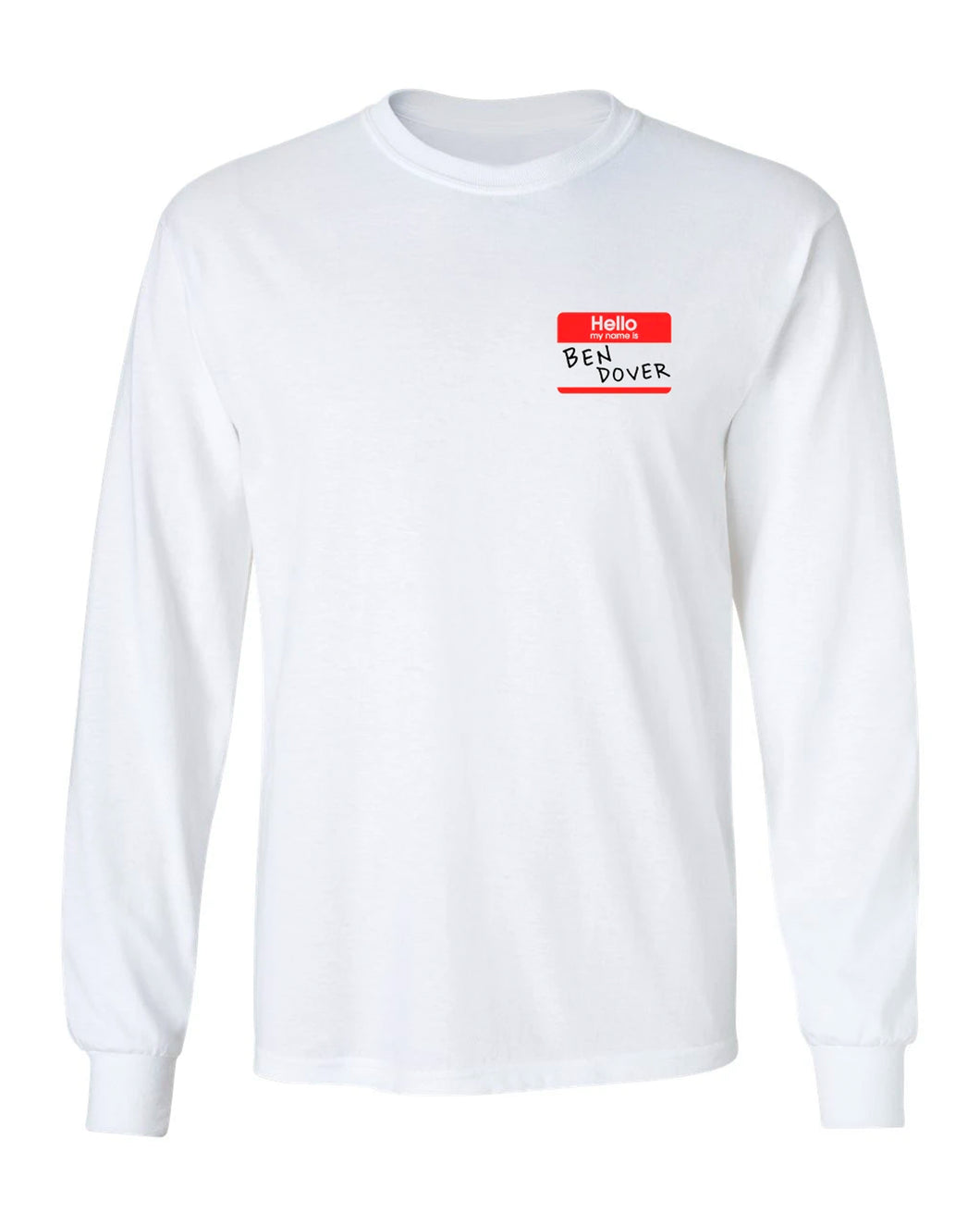 Ben Dover White Long Sleeve