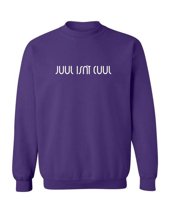 Juul Isn't Cuul Crewneck Purple