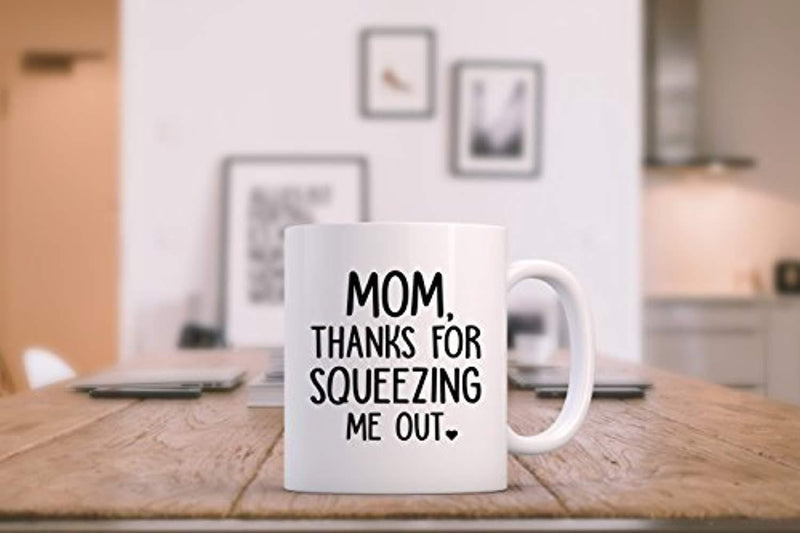 Squeezing Me Out Funny Mom Mug
