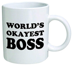 World's Okayest Boss Coffee Mug - 11 Oz Mug - Nice Motivational And Inspirational Office Gift by Go Banners