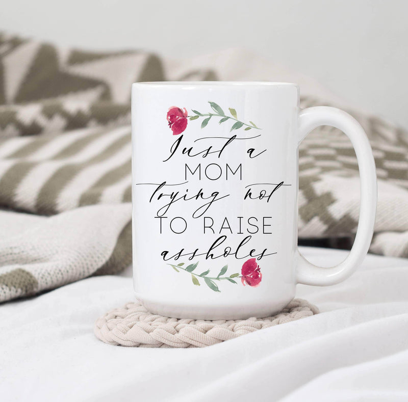 Sweet Mint Handmade Goods - Just a Mom Trying Not to Raise Assholes Mug, Mother's Day
