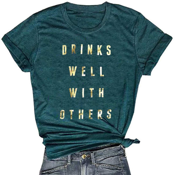 Drinks Well with Others T Shirt