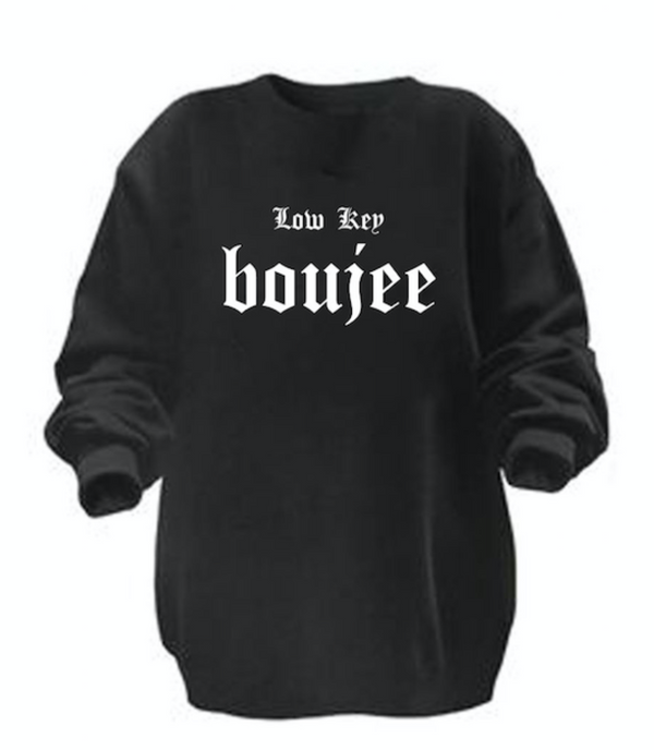 Low Key Boujee Pullover - Preorder