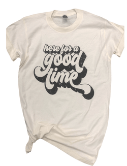 Here For A Good Time Tee - Preorder