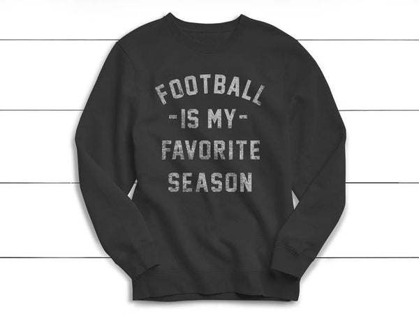 Football is my Favorite Season Sweatshirt,