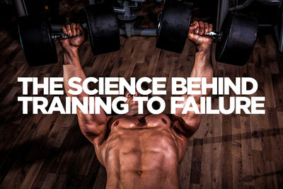 The Science Behind Training To Failure