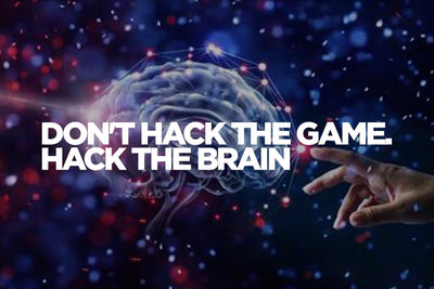 Don't Hack the Game. Hack the Brain.