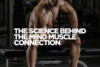The Science Behind The Mind Muscle Connection