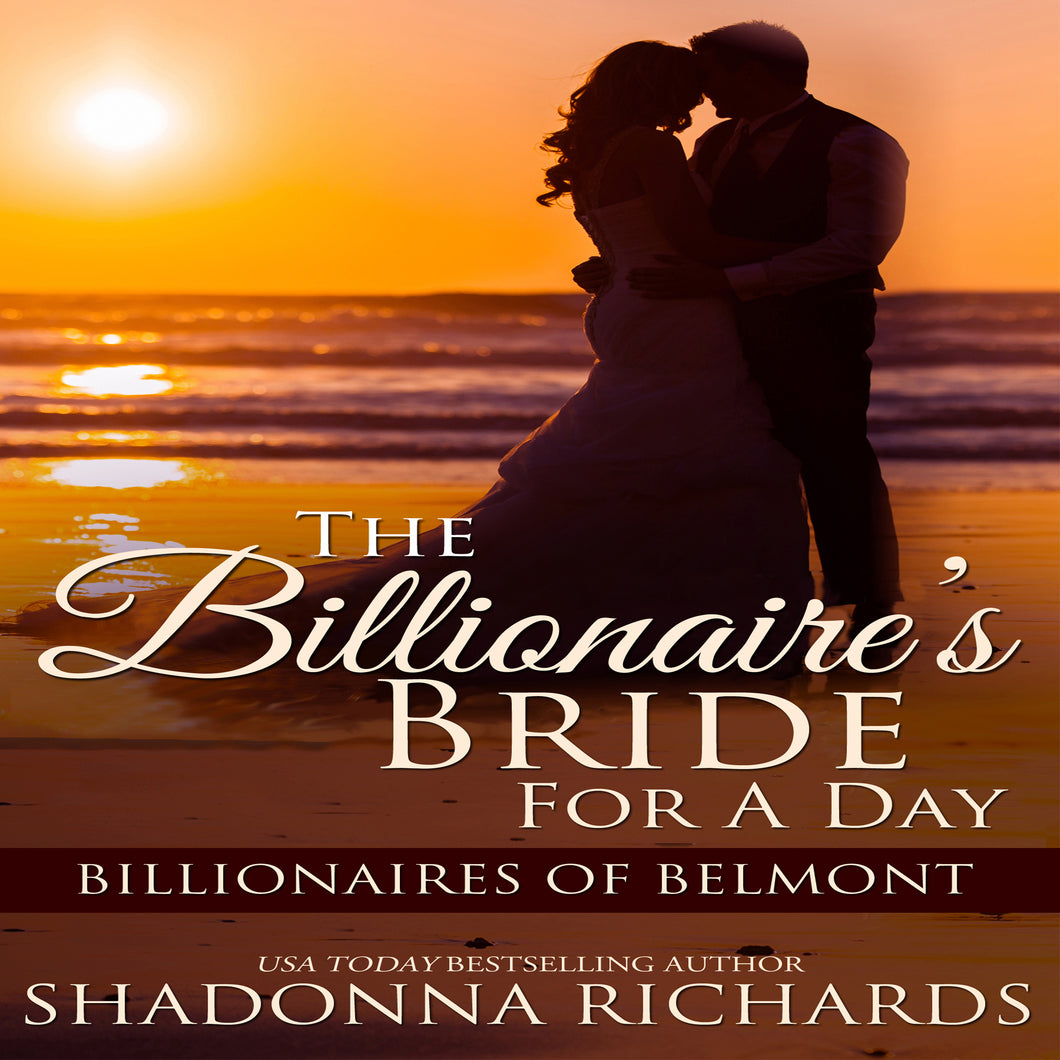 The Billionaire's Bride for a Day: Billionaires of Belmont, Volume 1