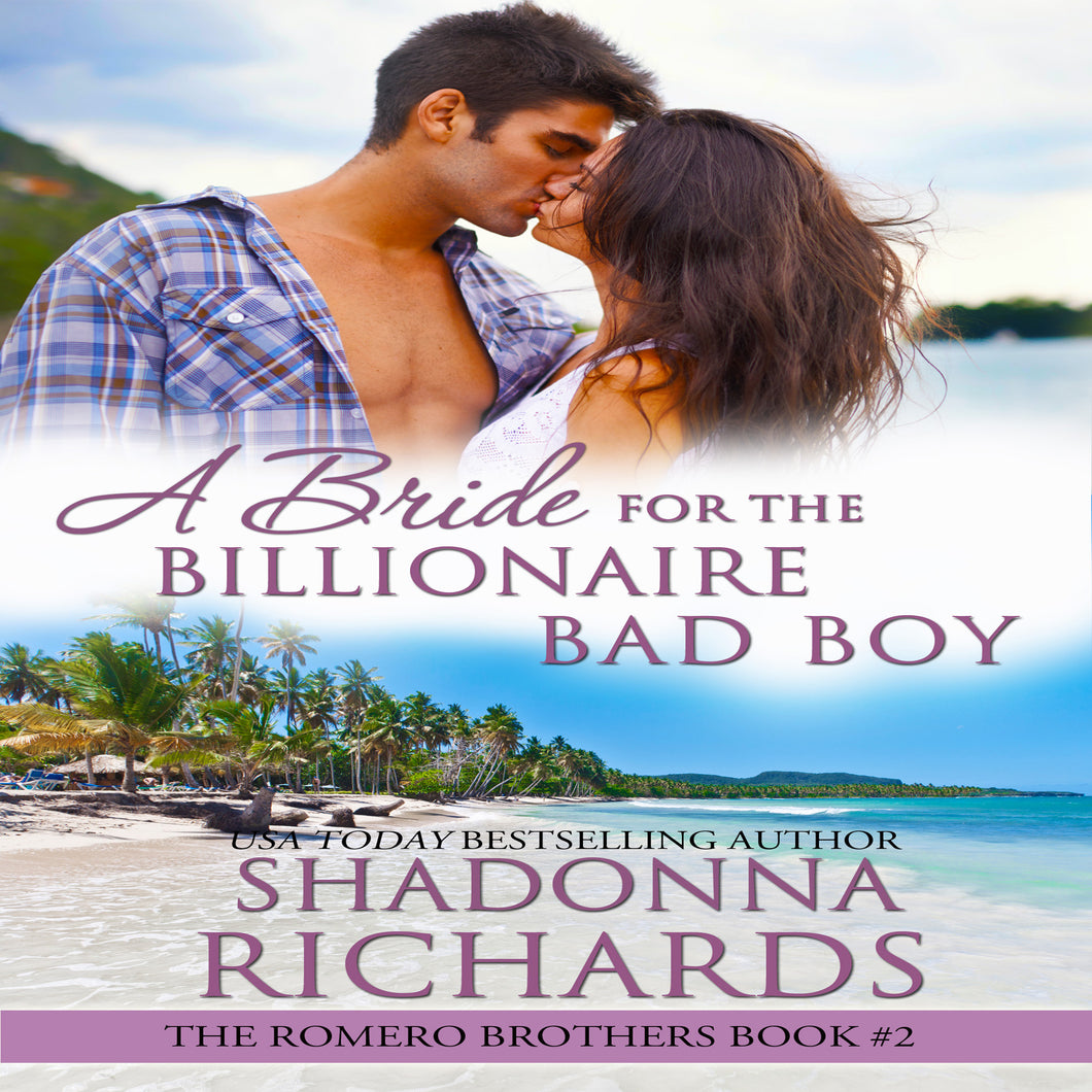 A Bride for the Billionaire Bad Boy: The Romero Brothers, Book 2