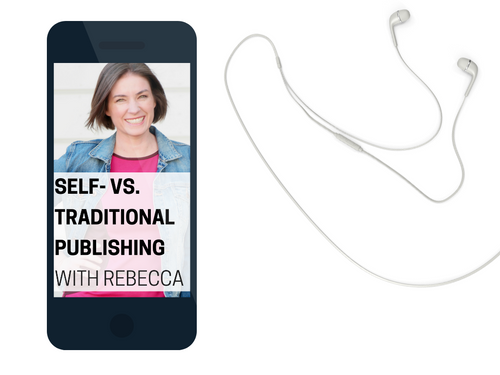 Self- vs Traditional Publishing with Rebecca