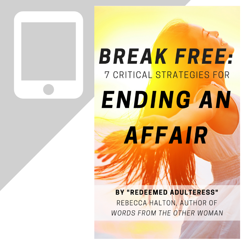 Break Free: 7 Critical Strategies for Ending an Affair (Mini-Ebook)