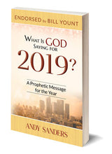 "Load image into Gallery viewer, ""What Is God Saying for 2019? A Prophetic Message for the Year"" by Andy Sanders - NOW IN STOCK!"