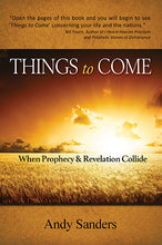 "Load image into Gallery viewer, Downloadable E-book - ""Things to Come: When Prophecy and Revelation Collide"" by Andy Sanders"